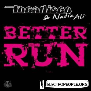 Better Run (Radio Edit) Tocadisco Feat. Nadia Ali