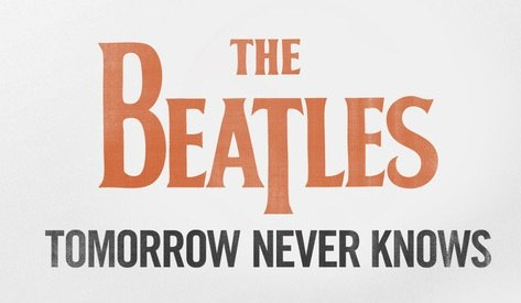 Tomorrow Never Knows The Beatles