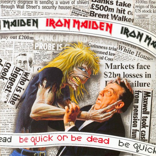 Be Quick or Be Dead Iron Maiden