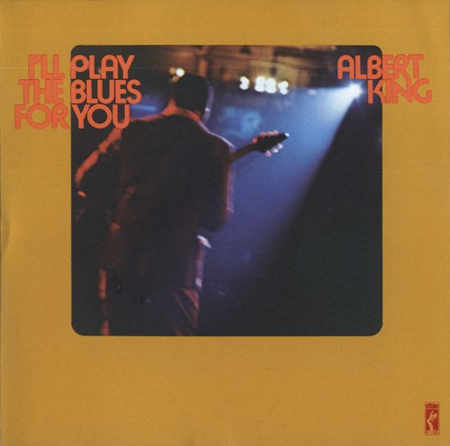 I'll play the blues for you Albert King